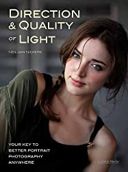 Direction and Quality of Light : Your Key to Better Portrait Photography Anywhere by Neil van Niekerk (2013-05-09)