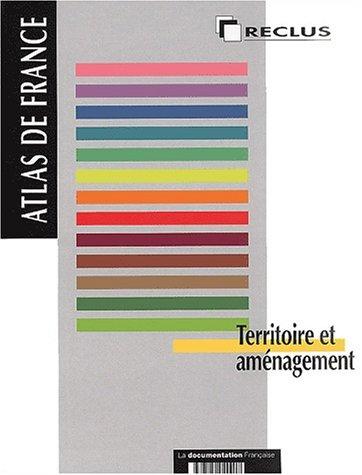 Territoire et aménagement (Atlas de France vol 14)