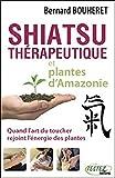 Shiatsu thérapeutique et plantes d'Amazonie...