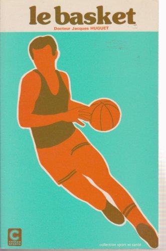 Le Basket (Collection Sport et santé) par Jacques Huguet