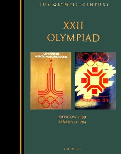 The Olympic Century : Xxii Olympiad, Moscow 1980 & Sarajevo 1984 por United States Olympic Committee