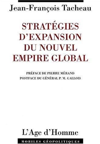 Les stratégies d'expansion du nouvel empire global : Ma France est-elle armée ?