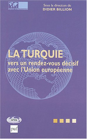 La Turquie vers un rendez-vous décisif avec l'Union européenne