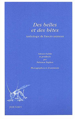 Des belles et des btes : Anthologie de fiancs animaux
