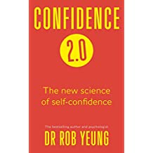 Confidence 2.0: Why you need less than you think and how to achieve success in life (English Edition)