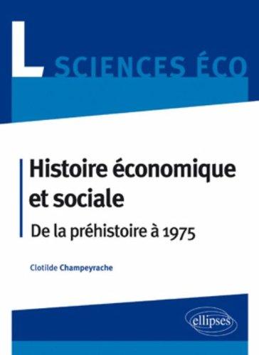 Histoire économique et sociale de la Préhistoire à 1975. Licence Sciences économiques
