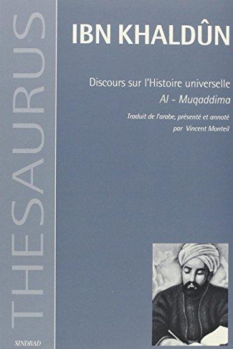 Discours sur l'histoire universelle. Al-Muqaddima par Ibn Khaldun