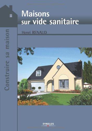 Maisons sur vide sanitaire par Henri Renaud