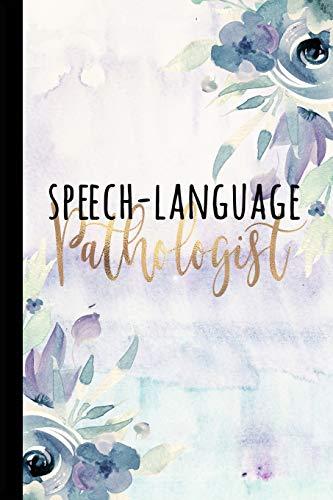 Speech-Language Pathologist: SLP Gifts, Speech Therapist Notebook, Best Speech Therapist, Floral SLP Gift for Notes Journaling, Speech Therapist Gifts, Speech Therapy Gifts, 6x9 College Ruled Notebook