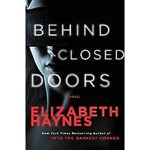 Behind Closed Doors: A Novel (Briarstone) by Elizabeth Haynes (2015-03-31)