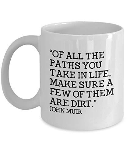 Hiker Gift - Hiking Coffee Mug - John Muir Quote - Dirt Paths - Scout Leader - Outdoors - Hunter - Camping