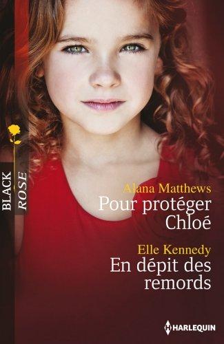 Livre gratuits Pour protéger Chloé - En dépit des remords (Black Rose t. 277) pdf