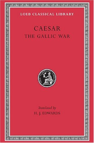 The Gallic War: 1 (Loeb Classical Library)