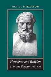 Herodotus and Religion in the Persian Wars by Jon D. Mikalson (2012-02-03)