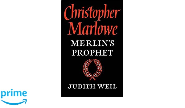 Christopher Marlowe: Merlins Prophet