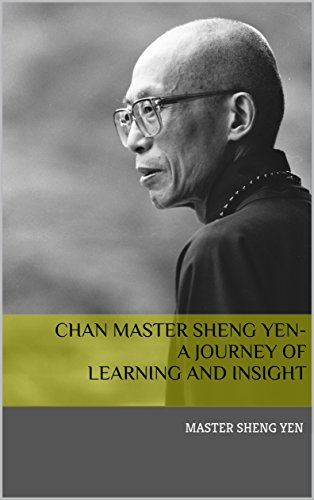 chan-master-sheng-yen-a-journey-of-learning-and-insight-english-edition