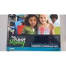 El manual de Super Nanny, 15. Escolarización. Adaptación y relación con otros