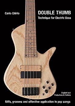 Double Thumb Technique for Electric Bass di [Chirio, Carlo]