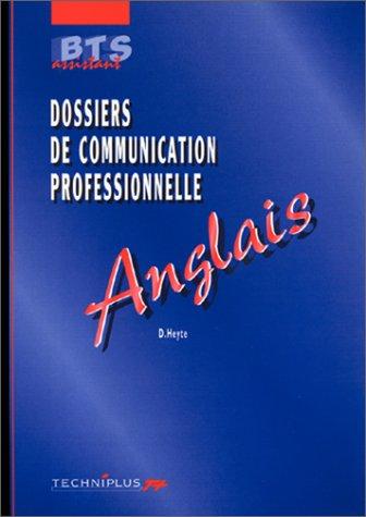 Dossiers de communication professionnelle Anglais BTS assistant par Danielle Heyte, D Dubois-Banquart