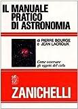 Image de Il manuale pratico di astronomia. Come osservare gli oggetti del cielo