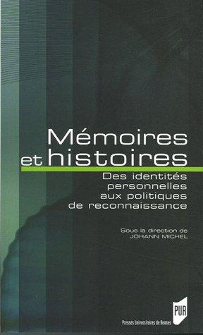Mmoires et histoires : Des identits personnelles aux politiques de reconnaissance