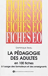 Pédagogie des adultes en 100 fiches : À l'usage des formateurs et des enseignants