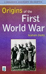 The Origins of the First World War (Longman History in Depth) by Graham Darby (July 13, 1998) Paperback