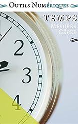Le Temps : mesurer, organiser