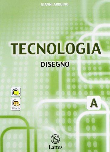 Tecnologia. Modulo A-B-C: Disegno-Settori produttivi-Laboratorio. Con tavole per il disegno. Per la Scuola media. Con CD-ROM: 1