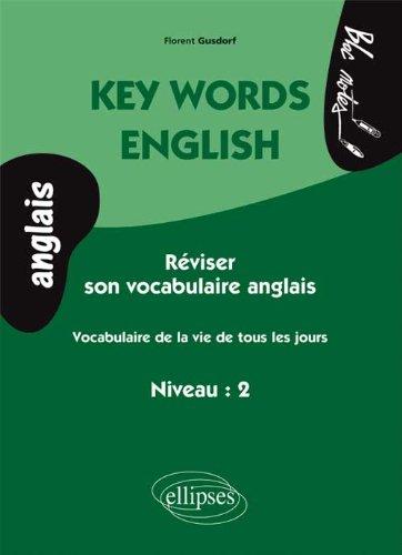 Key Words English Rviser Son Vocabulaire Anglais de La Vie De Tous Les Jours Niveau 2