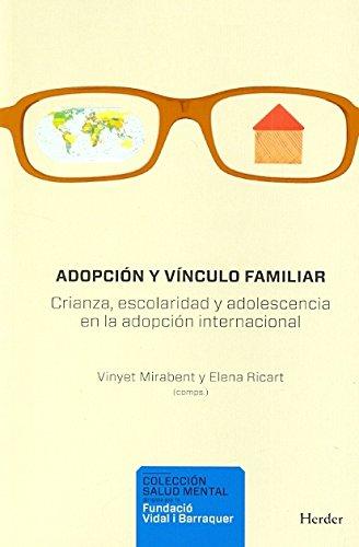 Adopción y vínculo familiar: Crianza, escolaridad y adolescencia en la adopción internacional (Salud Mental) por Vinyet Mirabent
