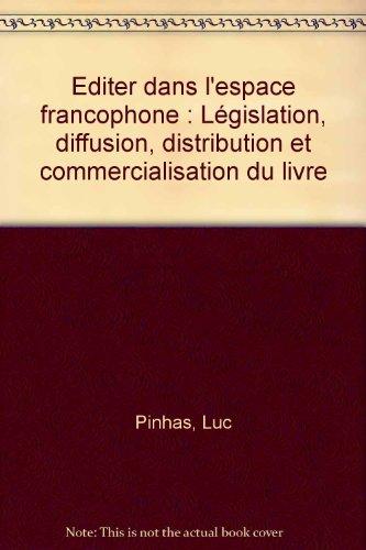 Editer dans l'espace francophone : L...