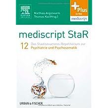 mediscript StaR 12 das Staatsexamens-Repetitorium zur Psychiatrie und Psychosomatik: mit Zugang zur mediscript Lernwelt