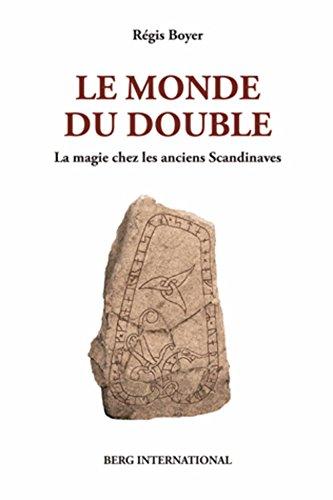 Le monde du double: La magie chez les anciens scandinaves par Régis Boyer