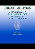 The Art of Living: Vipassana Meditation as Taught by S. N. Goenka (English Edition)