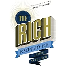 The Rich Employee by James Altucher (2015-08-31)