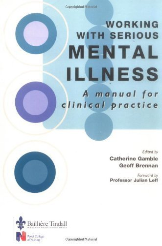 Working with Serious Mental Illness: A Manual for Clinical Practice, 1e 1st Edition by Gamble BA(Hons) RGN RMN RNT, Catherine, Brennan BSc(Hons) (2000) Taschenbuch