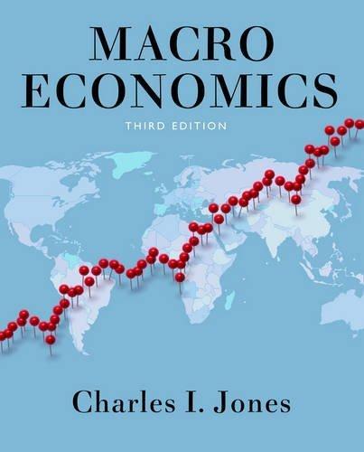 Macroeconomics (Third Edition) by Charles I. Jones (2013-12-17)