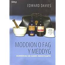 Moddion o Fag y Meddyg: Agweddau Ar Hanes Meddygaeth