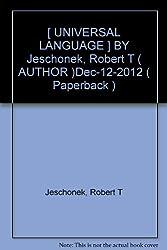 [ UNIVERSAL LANGUAGE ] BY Jeschonek, Robert T ( AUTHOR )Dec-12-2012 ( Paperback )