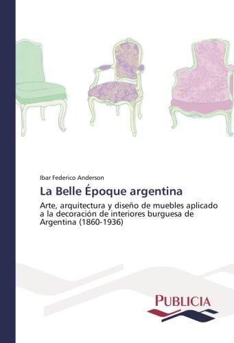 La Belle Époque argentina por Anderson Ibar Federico