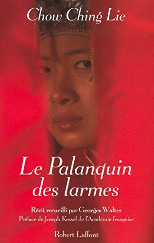 Le Palanquin des larmes (Vécu) par Lie CHOW CHING