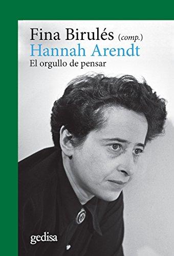 Hannah Arendt: El orgullo de pensar (CLA-DE-MA / Filosofía nº 302654)