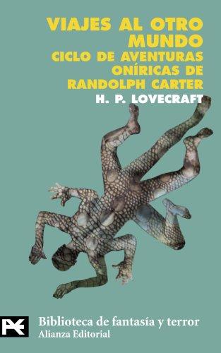 Viajes al otro mundo: (Ciclo de aventuras oníricas de Randolph Carter) (El Libro De Bolsillo - Bibliotecas Temáticas - Biblioteca De Fantasía Y Terror)