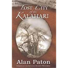 [(Lost City of the Kalahari)] [By (author) Alan Paton] published on (September, 2005)