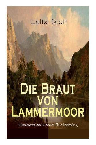 Die Braut von Lammermoor (Basierend auf wahren Begebenheiten)