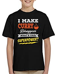 I Make Curry Disappear Whats Your Superpower Kid's T-Shirt