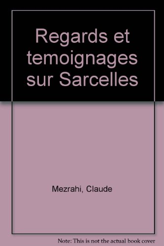 Regards et tmoignages sur Sarcelles