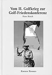 Vom Zweiten Golfkrieg zur Golf-Friedenskonferenz (1990-1994): Handbuch zur Geschichte der militärischen Kräftebalance am Persischen Golf (Schriftenreihe des WIFIS)