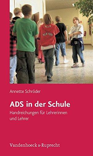 ADS in der Schule: ADS in der Schule. Handreichungen für Lehrerinnen und Lehrer